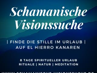 8 Tage Schamanische-Visionssuche, Retreat & Rituale auf der Vulkaninsel El Hierro, Kanaren