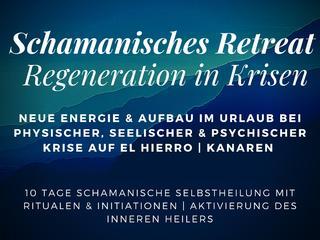 BEENDE Deine LebensKRISE | 10 Tage schamanisches Selbstheilungs-Retreat mit Ritualen & Initiationen