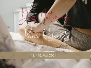 Deep Intimacy - Paarbeziehung ohne Muster in Wertschätzung leben - 5 tägiges Retreat für Paare