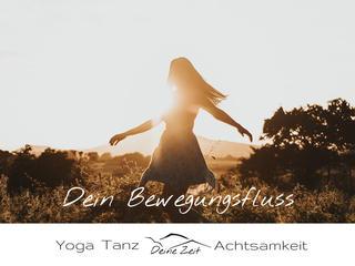 Dein Bewegungsfluss ~ Vinyasa-Flows, Yin-Yoga, fließender & kreativer Tanz, Achtsamkeit & Meditation