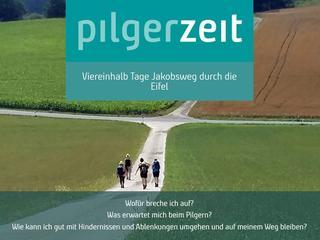 PilgerZeit - 5 Tage Auszeit auf dem deutschen Jakobsweg