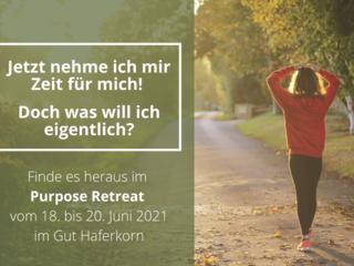 Purpose Retreat - Jetzt nehme ich mir Zeit für mich!  Doch was will ich eigentlich?