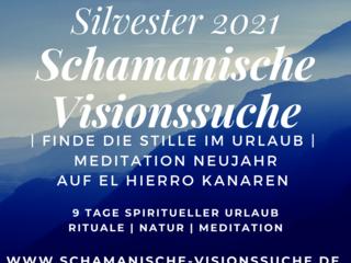 NEUJAHR & SILVESTER | 9 Tage Schamanische-Visionssuche & Rituale auf der Kanareninsel El Hierro