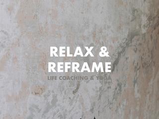 RELAX & REFRAME LIFE COACHING & YOGA