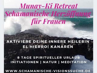 ♥ 8 Tage schamanisches Retreat für Frauen |  HERZÖFFNUNG Munay-Ki | Aktiviere Deine innere Heilerin